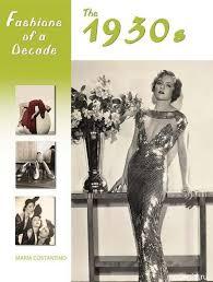 История моды Антология моды xx века с х по е года  Мода тридцатых мне по душе Хотя и был кризис платья оставались женственными и красивыми