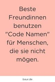 Spruch Beste Freundinnen Benutzen Code Namen Für Menschen Die Sie