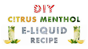 diy e liquid recipe 30ml citrus menthol