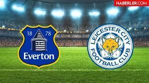 Everton - Leicester City maçı hangi kanalda, saat kaçta olacak? - Haberler