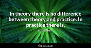 practice quotes brainyquote in theory there is no difference between theory and practice in practice there is