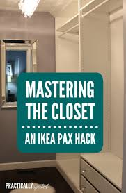 mastering the closet an ikea pax practicallyspoiled com