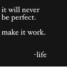 Great Inspirational Quotes Be Perfect ExplorePic Beauteous Great Positive Quotes About Life