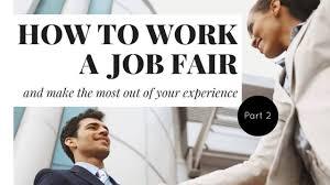 how to work a job fair part 2 the day of the job fair how to work a job fair part 2 the day of the job fair