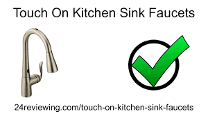Kitchen Sink Faucet Reviews Best Touch On Kitchen Sink Faucets Reviews 2016 Youtube