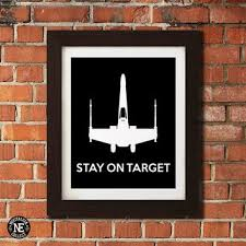 stay on target star wars motivational poster x wing stencil wall art sizes 5x7 on star wars wall art target with stay on target star wars motivational from nostalgiacollect on