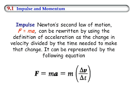 3 impulse newton s second law of motion f ma can be rewritten by using the definition of acceleration as the change in velocity divided by the time