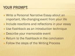 characteristics of personal narrative ppt your prompt write a personal narrative essay about an important life changing event