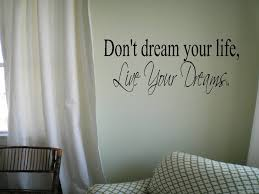 wall decal e don t dream your life live your dreams wall decal wall