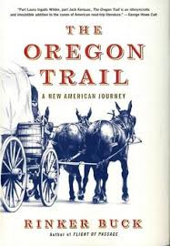 the oregon trail by rinker buck and other books to the outdoors and