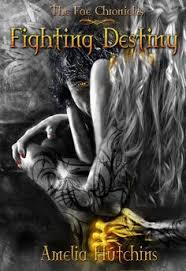 fighting destiny the fae chronicles book ebook amelia hutchins gina tobin chelsea vera kindle