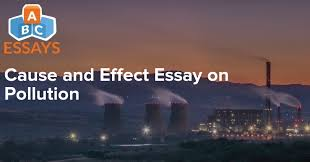 cause and effect essay on pollution abc essays com