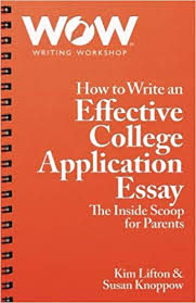 College Essay Writing Workshop How To Write An Effective College Application Essay The