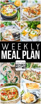 Weekly Meal Planning For One Weekly Meal Plan Easy Family Recipes