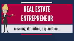 What Is Real Estate Entrepreneur What Does Real Estate Entrepreneur Mean