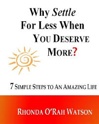 Why Settle For Less Why Settle For Less When You Deserve More 24 Simple Steps To An 5