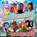 So Fresh: The Hits of Spring 2019
