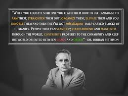 when you educate someone you ennoble them dr quotes when you educate someone you ennoble them dr peterson os follow dquocbuu like and repin it if you love it