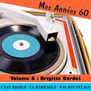 Mes Années Soixante, Vol. 6: Brigitte Bardot