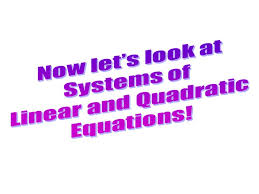 6 now let s look at systems of linear and quadratic equations