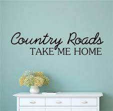 Small Picture Details about Country Roads Take Me Home Vinyl Decal Wall Stickers
