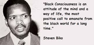 Steve Biko Quotes Black Is Beautiful Best of Black Consciousness Philosophy Thegatvolblogger