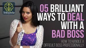 Dealing With A Bad Boss Skillopedia 05 Brilliant Ways To Deal With A Bad Boss Skills At Workplace Job