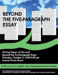 writing papers at harvard beyond the five paragraph essay  making the transition from writing papers in high school to writing harvard papers can be confusing come hear helpful tips from expos preceptors on writing