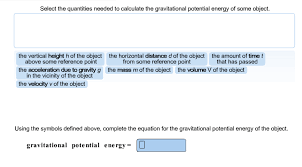 question select the quantities needed to calculate the gravitational potential energy of some object usi
