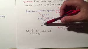 vector and parametric equations of a line given 2 points