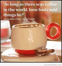 Morning Coffee Quotes Impressive Morning Coffee Quotes