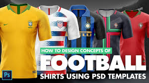 Soccer Kit Designer How To Design Football Soccer Shirts Of World Cup 2018 Using Photoshop Templates
