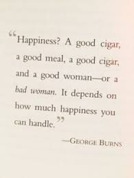 Image result for george burns pic with whiskey and cigar