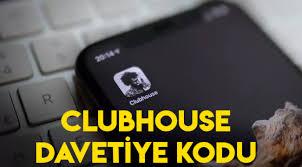Clubhouse nedir? Clubhouse nasıl kullanılır? Clubhouse android telefonlarda var  mı? Clubhouse uygulama davetiye kodu nasıl alınır?