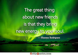 New Friends Quotes Stunning The Great Thing About New Friends All The Best Quotes At GettyQuotes