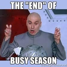 "The ""end"" of Busy season - Dr Evil meme | Meme Generator via Relatably.com"