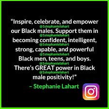 Black Male Empowerment Quotes For Black Men Teens And Boys