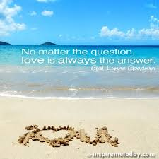 Love Is The Answer Quote Cool No Matter The Question Love Is Always The Answer Inspire Me Today