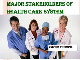 stakeholders in healthcare major stakeholders of health care system pwrpnt