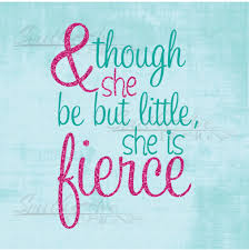Though She Be But Little She Is Fierce Svg A Murti Schofield
