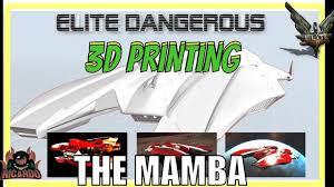 <b>Elite Dangerous</b> 3d <b>Printing</b> the Mamba | <b>Elite Dangerous</b> 2019 in ...