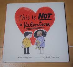 it s just a little note that tells readers they will enjoy this lovely picture book this is not a valentine by carter higgins carter has taken all