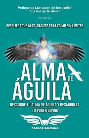 Alma de Águila: Descubre tu alma de águila y desarrolla tu poder ...