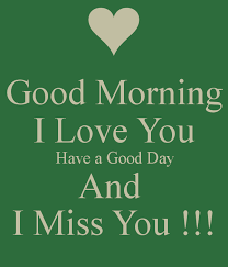Good Morning And I Love You Quotes Best Of Good Morning I Love You Poems