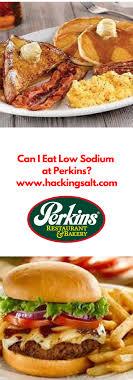 Perkins Calorie Chart Can I Eat Low Sodium At Perkins Hacking Salt