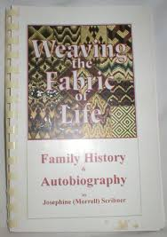 Weaving the Fabric of Life - Family History and Autobiography