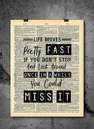 Ferris Bueller Life Moves Pretty Fast Quote Ferris Bueller Life Moves Pretty Fast Quote Dictionary Art Print 68