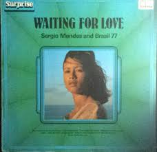 sergio mendes and brasil 77 waiting