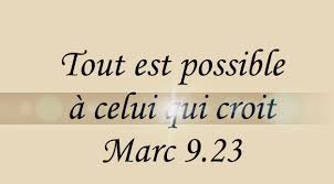Tout Est Possible à Celui Qui Croit Marc 923 Méditations