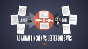 Jefferson Davis Vs Abraham Lincoln Chart Lincoln Vs Davis By Carla Marie On Prezi